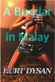 A Burglar In Malay by Kurt Dysan