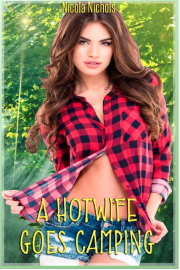 A Hotwife Goes Camping  by Nicola Nichols