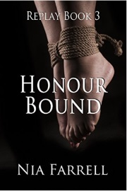 Replay Book 3: Honor Bound by Nia Farrell