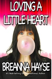 Loving A Little Heart: Little Hearts Book 2 by Breanna Hayse