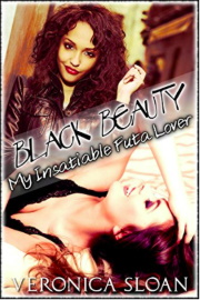 Black Beauty: My Insatiable Futa Lover by Veronica Sloan