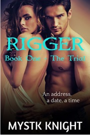 Rigger: Book One - The Trial  by Mystk Knight