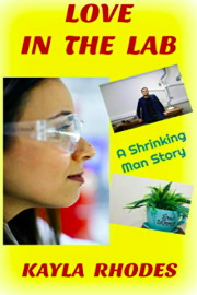 Love In The Lab: A Shrinking Man Story by Kayla Rhodes