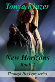 New Horizons Book 2 (Through His Lens Series)  by Tonya Kinzer