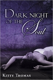 Dark Night Of The Soul by Kitty Thomas