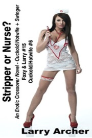 Stripper or Nurse: Cuckold Hotwife Couple Meets Swingers  by Larry Archer